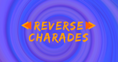 Charades With a Twist!