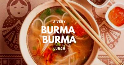 A Very Burma Burma Lunch!