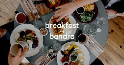 Breakfast in Bandra