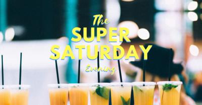 The Super Saturday Evening!